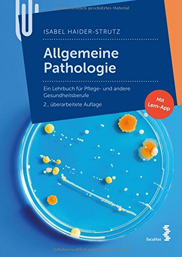 Allgemeine Pathologie: Ein Lehrbuch für Pflege- und andere Gesundheitsberufe