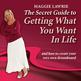 The Secret Guide to Getting What You Want in Life                   By:                                                                                                                                 Maggie Lawrie                               Narrated by:                                                                                                                                 Maggie Lawrie                      Length: 43 mins     7 ratings     Overall 3.7