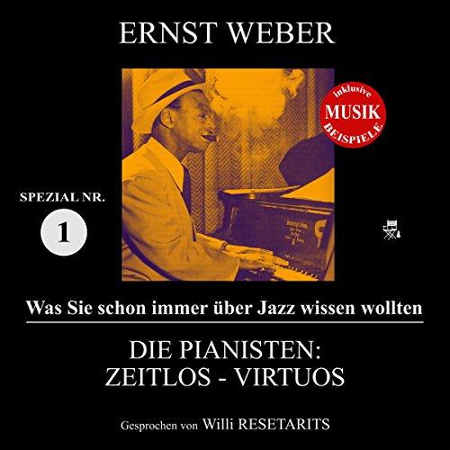 Die Pianisten: Zeitlos - Virtuos (Was Sie schon immer über Jazz wissen wollten: Spezial 1) Titelbild