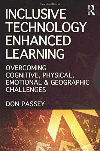 Inclusive Technology Enhanced Learning: Overcoming Cognitive, Physical, Emotional, and Geographic Challenges
