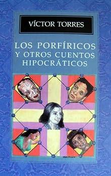 Hardcover Los porfiricos y otros cuentos hipocraticos (Spanish Edition) [Spanish] Book
