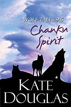 Wolf Tales 9.5: Chanku Spirit by [Kate Douglas]