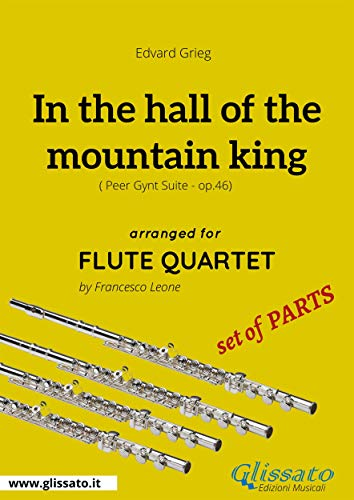 In the hall of the mountain king - Flute Quartet set of PARTS: Peer Gynt Suite - op.46 (English Edition)