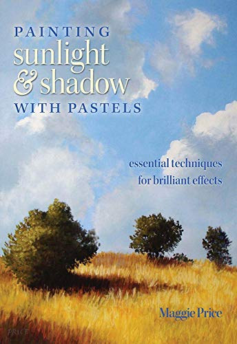 Painting Sunlight and Shadow with Pastels (English Edition)