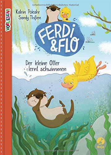 VORLESEN! Ferdi & Flo. Der kleine Otter lernt schwimmen (Band 1): Der kleine Otter lernt schwimmen. Band 1