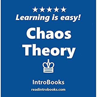 Chaos Theory                   By:                                                                                                                                 IntroBooks                               Narrated by:                                                                                                                                 Andrea Giordani                      Length: 39 mins     8 ratings     Overall 3.8