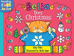 Bella Does Christmas: A Bella the Cat Book by [Katy Pike, Reading Eggs, Molly Sage]