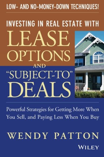 """Real Estate Investing Books! - Investing in Real Estate With Lease Options and """"Subject-To"""" Deals : Powerful Strategies for Getting More When You Sell, and Paying Less When You Buy"""
