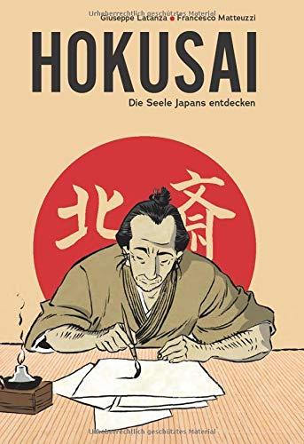 Hokusai - Die Seele Japans entdecken - Eine illustrierte Biografie als Graphic Novel über das Leben des legendären japanischen Malers. (Midas Collection)