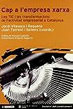 Cap a l'empresa xarxa: Les TIC i les transformacions de l'activitat empresarial a Catalunya (Societat del coneixement) (Catalan Edition)