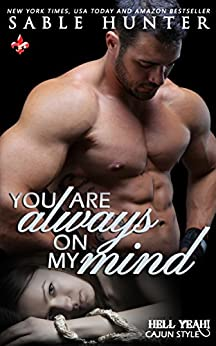 You Are Always on My Mind: Hell Yeah! by [Sable Hunter, The Hell Yeah! Series]