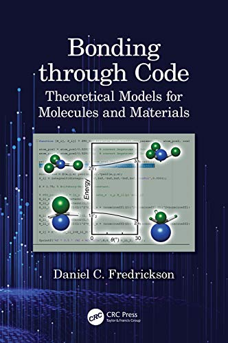 Bonding through Code: Theoretical Models for Molecules and Materials (English Edition)