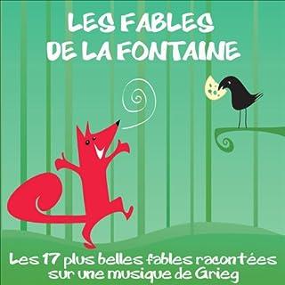Les fables de La Fontaine     Les 17 plus belles fables              De :                                                                                                                                 Jean de La Fontaine                               Lu par :                                                                                                                                 Lydie Lacroix                      Durée : 25 min     Pas de notations     Global 0,0