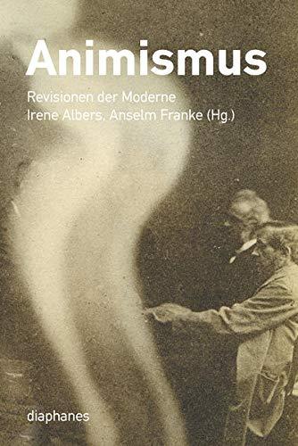 Animismus: Revisionen der Moderne (hors série)