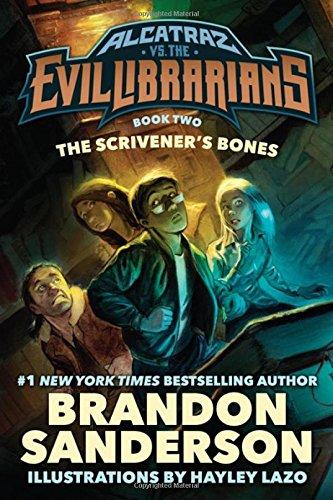 The Scrivener's Bones: Alcatraz vs. the Evil Librarians (Alcatraz Versus the Evil Librarians, 2)