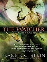 The Watcher (An Anna Strong Vampire Novel Book 3)