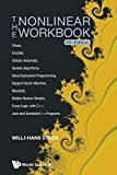 The Nonlinear Workbook: Chaos, Fractals, Cellular Automata, Genetic Algorithms, Gene Expression Programming, Support Vector Machine, Wavelets, Hidden ... Java And Symbolicc++ Programs