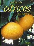 CULTIVO DE CITRICOS (GUÍAS DEL NATURALISTA-HORTICULTURA)