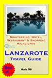 Lanzarote, Canary Islands (Spain) Travel Guide - Sightseeing, Hotel, Restaurant & Shopping Highlights (Illustrated) (English Edition)