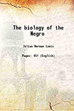 The biology of the Negro 1942 [Hardcover]