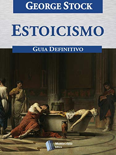 Estoicismo, Guia Definitivo