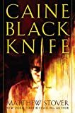 Caine Black Knife: A Novel (The Acts of Caine)
