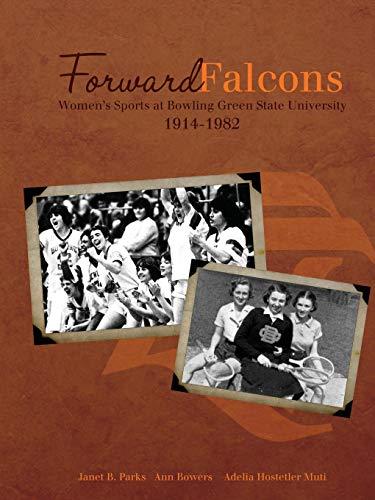 Forward Falcons: Women's Sports at Bowling Green State University, 1914-1982