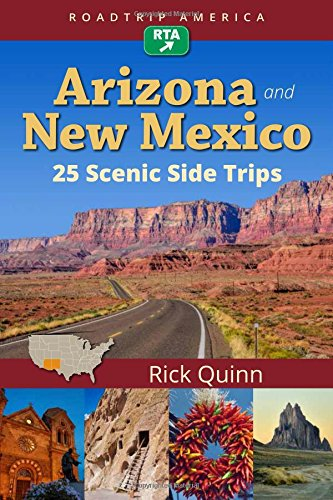 Roadtrip America Arizona & New Mexico: 25 Scenic Side Trips