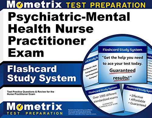 Psychiatric-Mental Health Nurse Practitioner Exam Flashcard Study System: NP Test Practice Questions