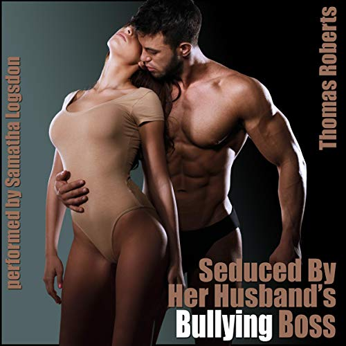 Seduced by Her Husband's Bullying Boss audiobook cover art