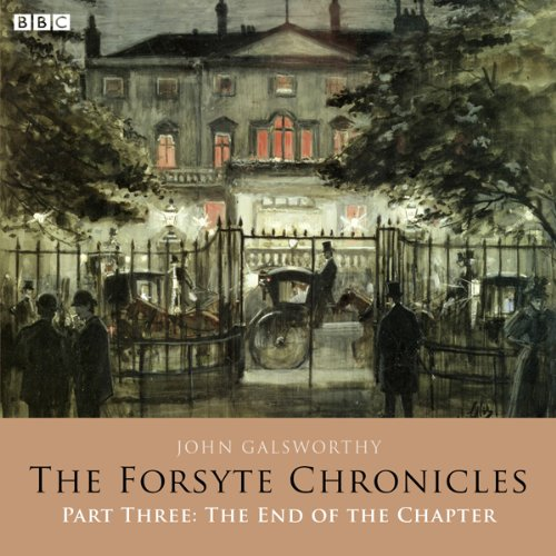 The Forsyte Chronicles: Part Three: The End of the Chapter (Dramatised) audiobook cover art