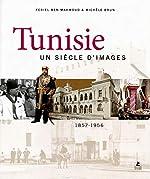 Tunisie, un siècle d'images de Feriel Ben mahmoud