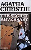 The Secret Adversary (A Brilliant story of Tommy & Tuppence Mystery) 'Annotated' (English Edition)