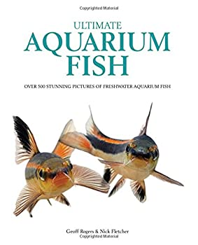 Ultimate Aquarium Fish 1842862553 Book Cover