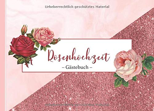 Rosenhochzeit: Gästebuch I Glückwünsche & Erinnerungen I Dekoration und Geschenk zum 10Jährigen...