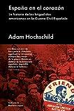 España en el corazón: La historia de los brigadistas americanos en la Guerra Civil Española (ENSAYO GENERAL)