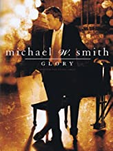 Glory Adapted For Piano Solo Michael W. Smith