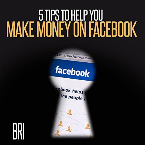 5 Tips to Help You Make Money on Facebook Audiobook By Bri cover art