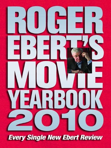 Roger Ebert's Movie Yearbook 2010 (English Edition)