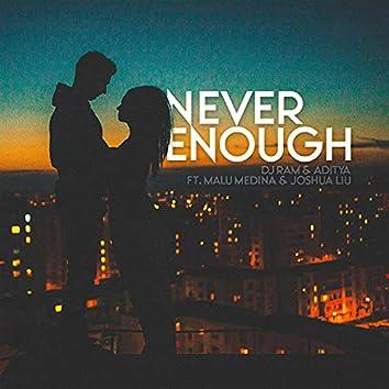 Never Enough (feat. Malu Medina & Joshua Liu)