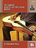 The Complete Acoustic Lap Steel Guitar Method (Book & Online Audio): Noten, Lehrmaterial, E-Bundle, Download (Audio) für Gitarre