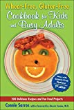 Wheat-Free, Gluten-Free Cookbook for Kids and Busy Adults, Second Edition