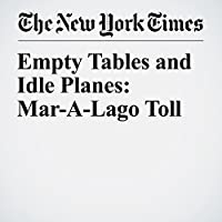 Empty Tables and Idle Planes: Mar-A-Lago Toll's image