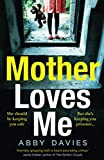 MOTHER LOVES ME: A gripping new debut psychological crime suspense thriller which will send shivers...