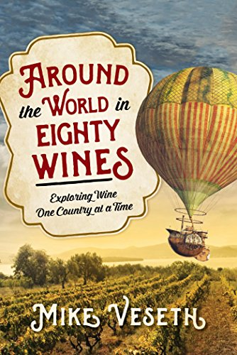 Around the World in Eighty Wines: Exploring Wine One Country at a Time (English Edition)