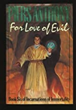 For Love of Evil (Incarnations of Immortality) by Anthony, Piers(November 1, 1988) Hardcover