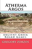 Atherma Argos: Ancient Greek Board Games (Greek Edition)