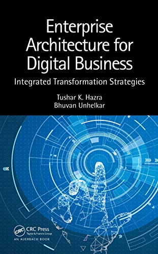 Enterprise Architecture for Digital Business: Integrated Transformation Strategies