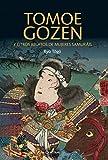 Tomoe Gozen y otros Relatos De Mujeres Samuráis (NOVELA HISTORICA Y AVENTURAS)