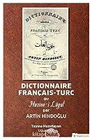 Dictionnaire Francais-Turc ou Hazine-i Lügat